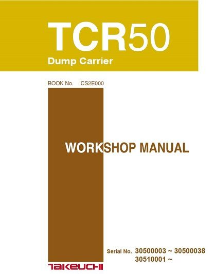 Takeuchi TCR50 Dump Carrier Workshop Manual