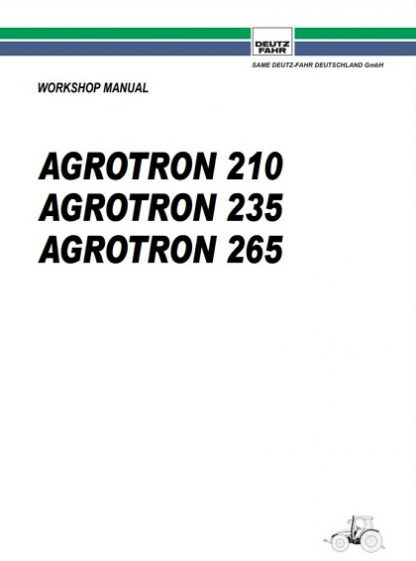 Deutz Fahr Agrotron 210 , 235 , 265 Workshop Manual