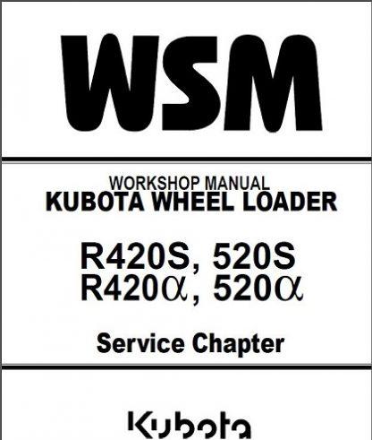Kubota R420S, R520S, R420alpha, R520alpha Wheel Loader Workshop Manual