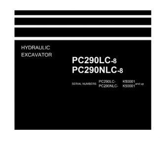 Komatsu PC290LC-8, PC290NLC-8 Excavator Shop Manual